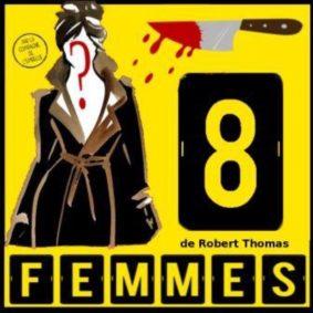 HUIT FEMMES #Montauban @ Théâtre de l'Embellie