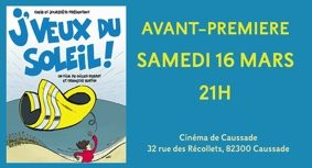 J'VEUX DU SOLEIL - AVANT-PREMIERE  #Caussade @ Cinéma de Caussade