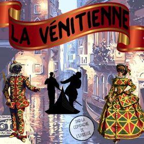 LA VÉNITIENNE #Montauban @ Théâtre de l'Embellie