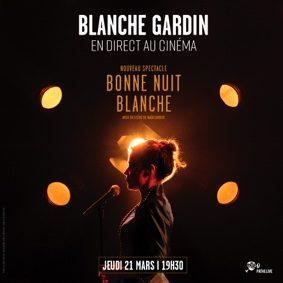 BONNE NUIT BLANCHE - SPECTACLE DE BLANCHE GARDIN #Beaumont-de-Lomagne @ Cinéma Les Nouveaux Bleus