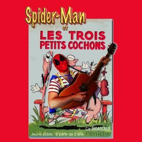 SPIDERMAN ET LES TROIS PETITS COCHONS #Montauban @ Théâtre de l'Embellie