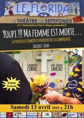 YOUPI !!! MA FEMME EST MORTE… #Septfonds @ Théâtre Le Florida