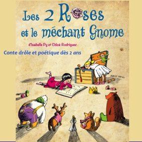 LES DEUX ROSES ET LE MÉCHANT GNOME PAR LA CIE MUZIC'ALL #Montauban @ Théâtre de l'Embellie