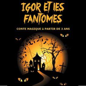 IGOR ET LES FANTÔMES #Montauban @ Théâtre de l'Embellie