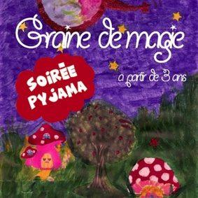 SOIRÉE PYJAMA AVEC SOLÈNE – GRAINE DE MAGIE #Montauban @ Théâtre de l'Embellie