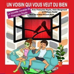 UN VOISIN QUI VOUS VEUT DU BIEN PAR LA BOITE À RIRE #Montauban @ Théâtre de l'Embellie