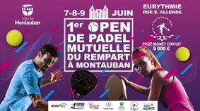 1er OPEN DE PADEL MUTUELLE DU REMPART #Montauban @ EURYTHMIE