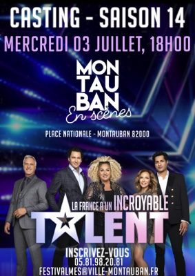 LA FRANCE A UN INCROYABLE TALENT #Montauban @ Place Nationale
