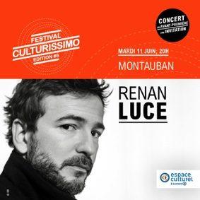 RENAN LUCE AU FESTIVAL CULTURISSIMO #Montauban @ Rio Grande