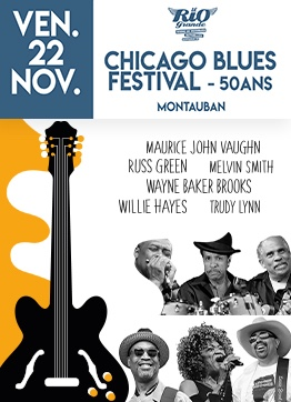 CHICAGO BLUES FESTIVAL TOUR - 50 ANS #Montauban @ LE RIO GRANDE