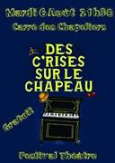 DES C'RISES SUR LE CHAPEAU #Caussade @ Carré des Chapeliers