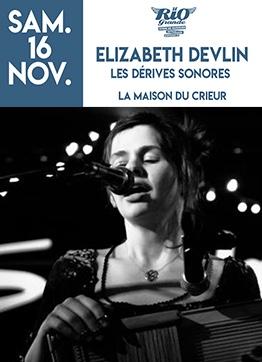 ELIZABETH DEVLIN - LES DÉRIVES SONORES #Montauban @ LA MAISON DU CRIEUR