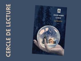 CERCLE DE LECTURE / ANNE-MARIE GARAT: « LA SOURCE » #Montauban @ La Petite Comédie