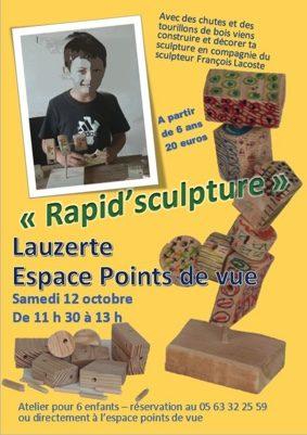 """""""RAPID''SCULPTURE"""" #Lauzerte @ Espace Points de Vue"""
