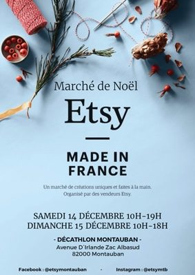 MARCHÉ NOËL 2019 - ETSY MADE IN FRANCE #Montauban @ Décathlon Montauban