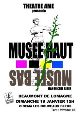 THÉÂTRE : MUSÉE HAUT MUSÉE BAS #Beaumont-de-Lomagne @ Cinéma Les Nouveaux Bleus