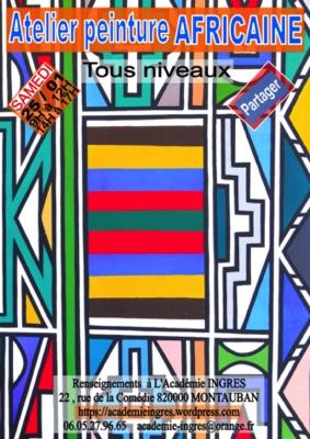 ATELIER PEINTURE AFRICAINE #Montauban @ Académie Ingres