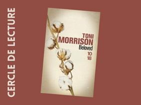 CERCLE DE LECTURE : TONI MORISSON, BELOVED #Montauban @ La Petite Comédie