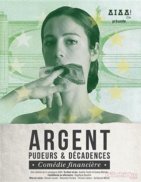 ARGENT, PUDEURS ET DÉCADENCES #Montauban @ L'Espace V.O