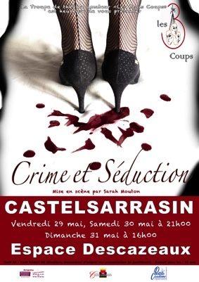 """SPECTACLE DE THÉÂTRE """"CRIME ET SÉDUCTION"""" #Castelsarrasin @ Espace Descazeaux"""