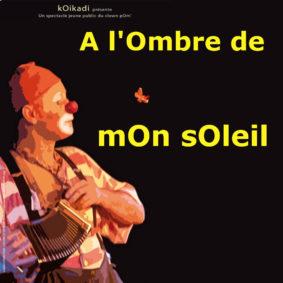 A L'OMBRE DE MON SOLEIL #Montauban @ Théâtre de l'Embellie