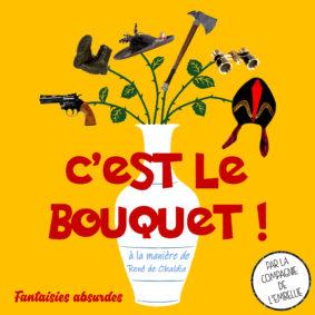 C'EST LE BOUQUET ! #Montauban @ Théâtre de l'Embellie