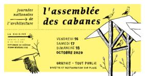 """""""L'ASSEMBLÉE DES CABANES"""" / JOURNÉES NATIONALES DE L'ARCHITECTURE #Nègrepelisse @ La cuisine, centre d'art et de design"""