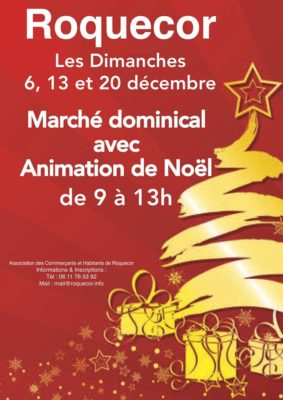 MARCHÉ DOMINICAL AVEC ANIMATION DE NOËL #Roquecor