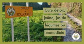 CURE DÉTOX, JEÛNE JUS DE LÉGUMES OU MONODIÈTE #Montaigu-de-Quercy @ Chalet du Bouscaillou