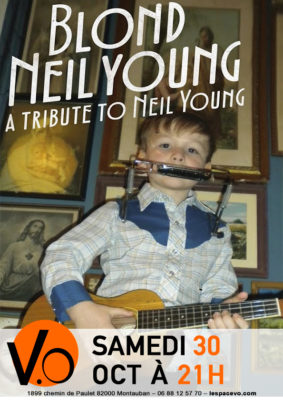 A TRIBUTE TO NEIL YOUNG #Montauban @ ESPACE VO